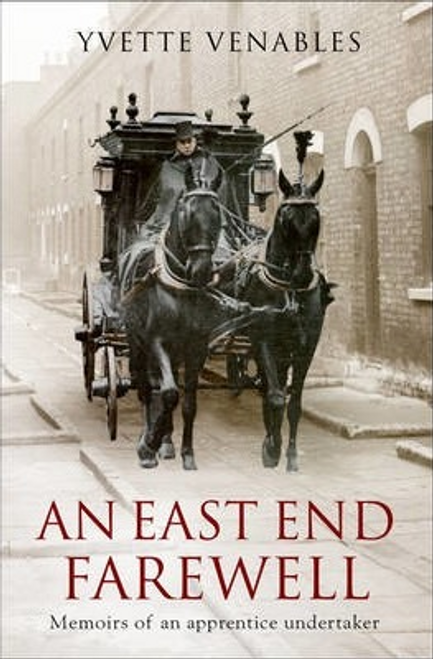Venables, Yvette / An East End Farewell