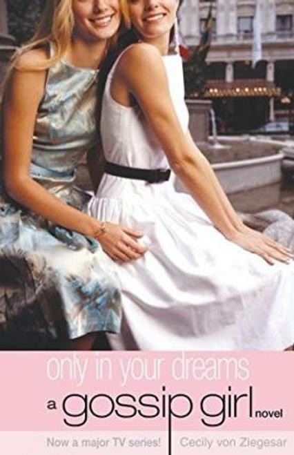 Von Ziegesar, Cecily / Only in Your Dreams