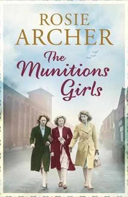 Archer, Rosie / The Munitions Girls