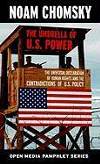 Chomsky, Noam / The Umbrella of U.S. Power