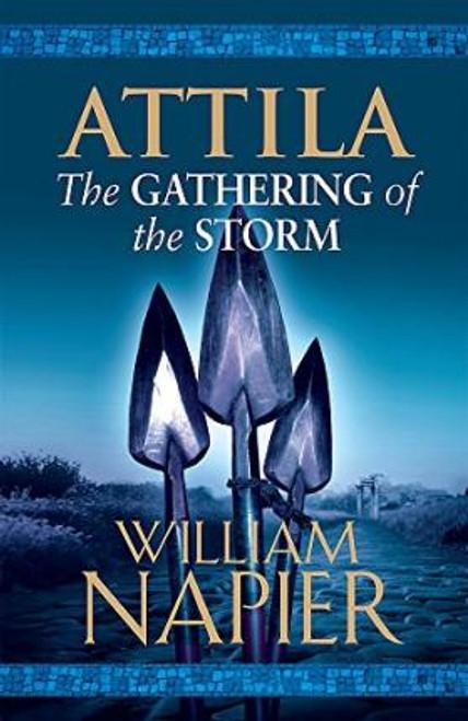 Napier, William / Attila : The Gathering of the Storm ( Attila Trilogy - Book 2 )