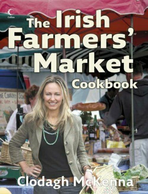 McKenna, Clodagh - Irish Farmers Market Cookbook - HB - 2006