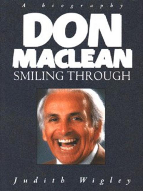 Wigley, Judith / Don Maclean : Smiling Through (Hardback)