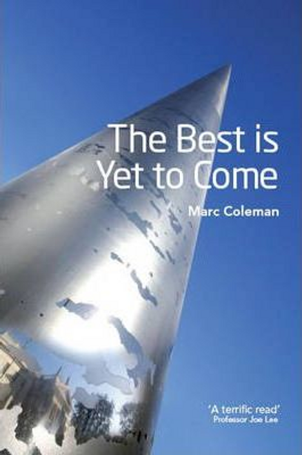 Coleman, Marc / The Best is Yet to Come (Hardback)