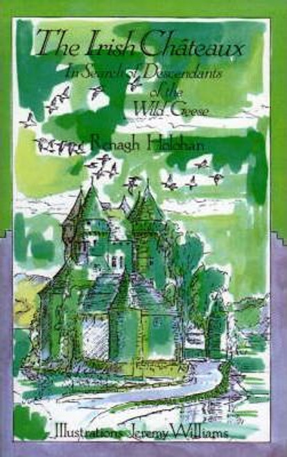 Holohan, Renagh - The Irish Chateaux : In Search of Descendants of the Wild Geese - PB - 2008 ( Originally 1989)