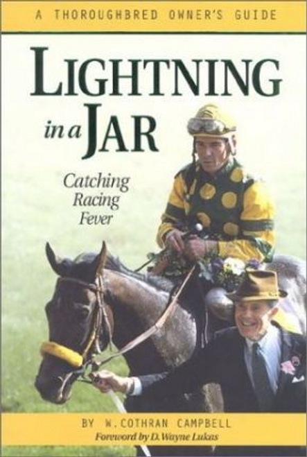 Campbell, W. Cothran / Lightning in a Jar : A Thoroughbred Owner's Guide (Hardback)