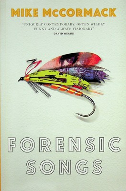 McCormack, Mike - Forensic Songs - PB - Short Stories - Lilliput - 2012 - BRAND NEW