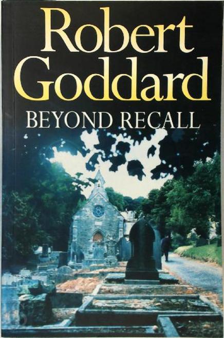 Goddard, Robert / Beyond Recall (Large Paperback)