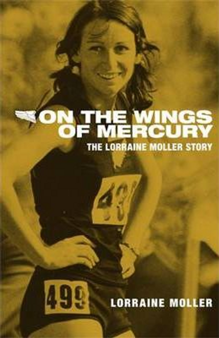 Moller, Lorraine Mary / On the Wings of Mercury : The Lorraine Moller Story (Large Paperback)