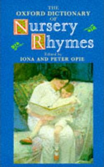 Opie, Iona / The Oxford Dictionary of Nursery Rhymes (Hardback)