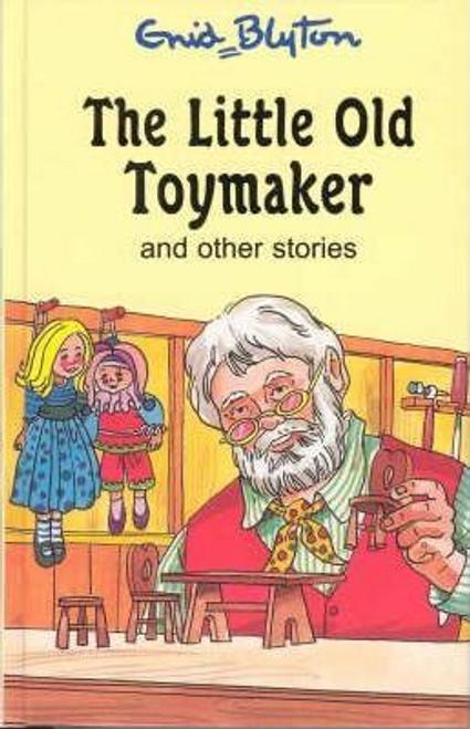 Blyton, Enid / The Little Old Toymaker (Hardback)