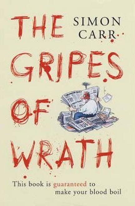 Carr, Simon / The Gripes of Wrath (Hardback)