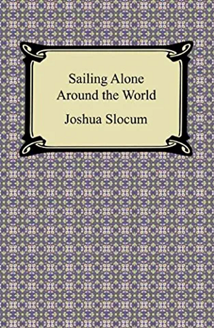 Slocum, Joshua / Sailing Alone Around the World (Hardback)