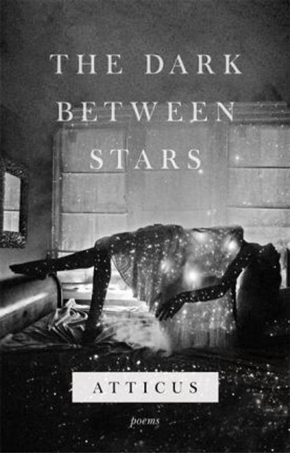 Atticus / The Dark Between Stars (Hardback)
