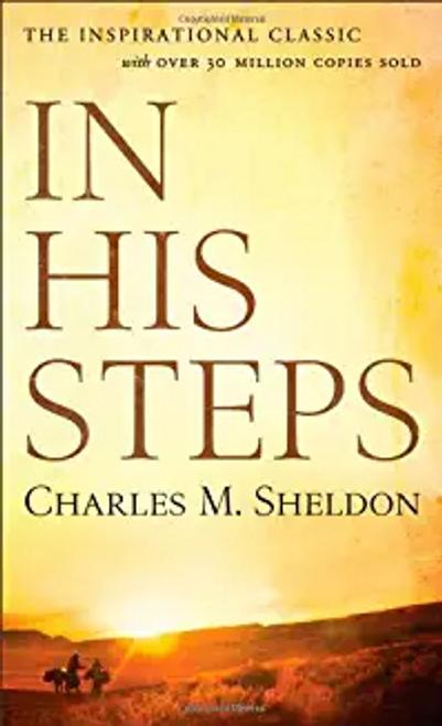 Sheldon, Charles M. / In His Steps (Hardback)