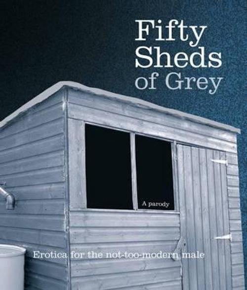 Grey, C. T. / Fifty Sheds of Grey (Hardback)