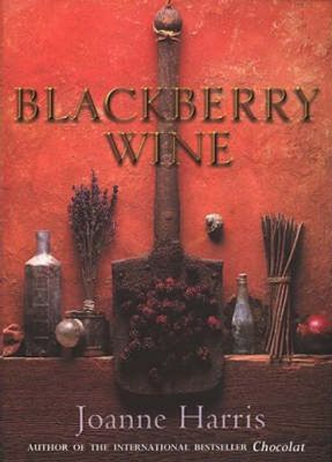 Harris, Joanne / Blackberry Wine (Hardback)