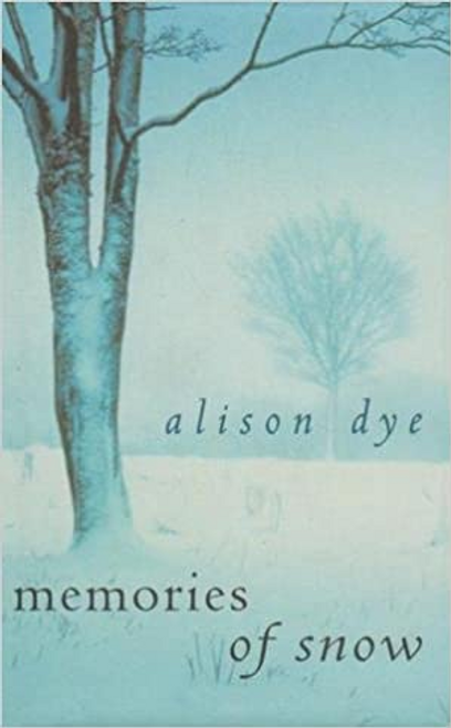 Dye, Alison / Memories of Snow (Hardback)
