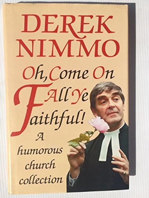Nimmo, Derek / Oh, Come on All Ye Faithful! (Hardback)