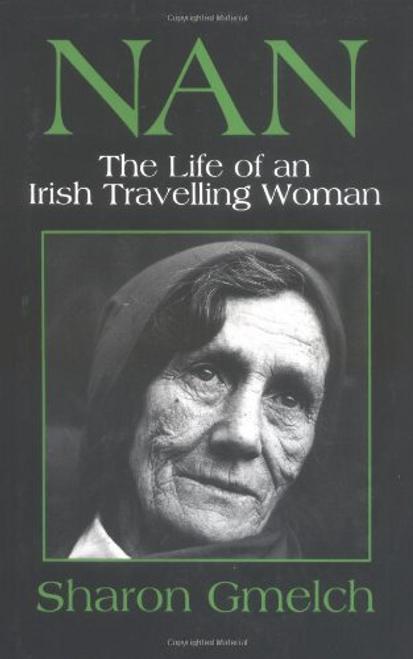 Gmelch, Sharon / Nan: The Life of an Irish Travelling Woman (Hardback)