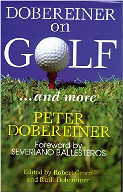 Dobereiner, Peter / Dobereiner on Golf (Hardback)