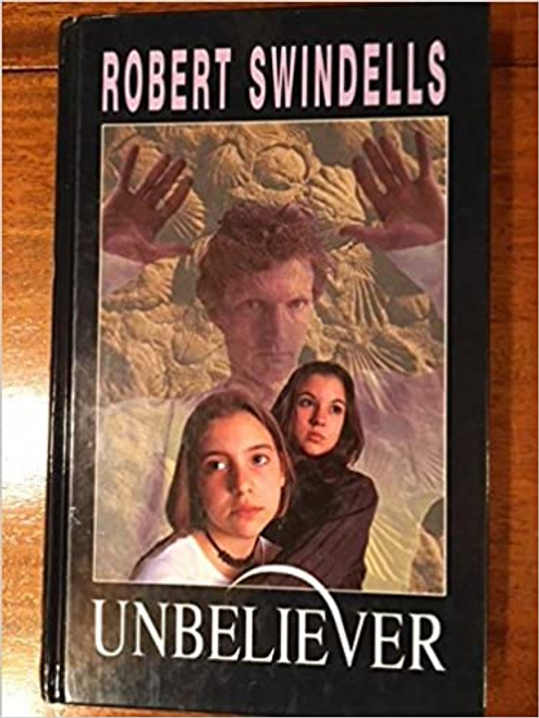 Swindells, Robert / Unbeliever (Hardback)