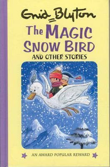 Blyton, Enid / The Magic Snowbird and Other Stories (Hardback)