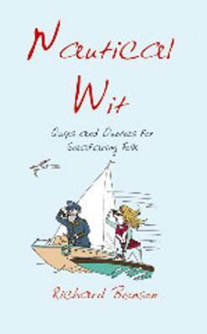 Benson, Richard / Nautical Wit : Quips and Quotes for Seafaring Folk (Hardback)