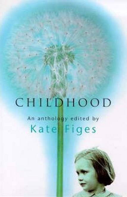 Figes, Kate / Childhood (Hardback)