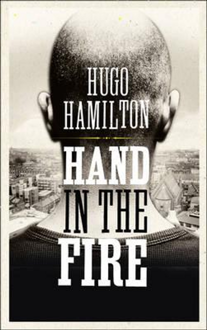 Hamilton, Hugo / Hand in the Fire (Large Paperback)