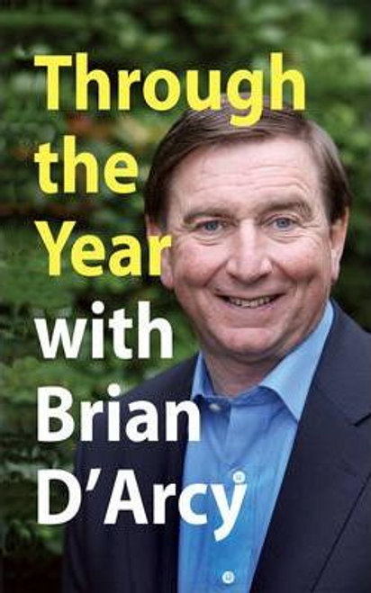 DArcy, Brian / Through the Year with Brian D'Arcy (Large Paperback)