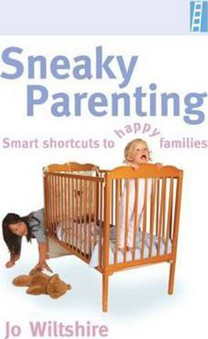 Wiltshire, Jo / Sneaky Parenting (Large Paperback)
