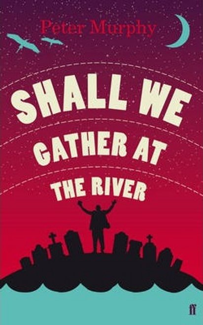 Murphy, Peter / Shall We Gather at the River (Large Paperback)