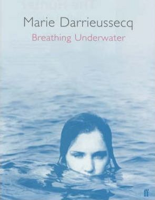 Darrieussecq, Marie / Breathing Underwater (Large Paperback)