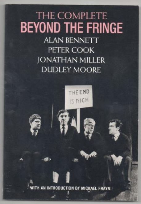 Bennett, Alan / The Complete Beyond the Fringe (Large Paperback)