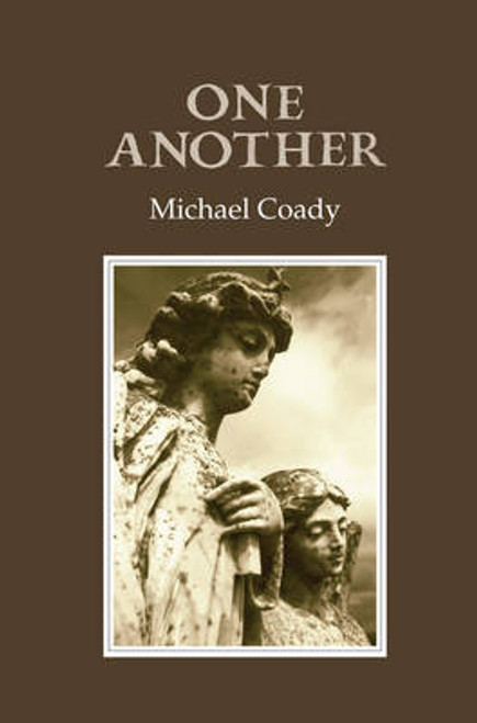 Coady, Michael - One Another ( SIGNED PB - Dedicated) - Gallery Press  2006 ( Originally 2003)