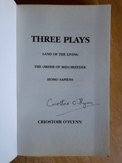 O'Flynn, Criostoir - Three Plays - SIGNED - PB - Obelisk Books 2000 - Limerick ( Land of the Living,  The Order of Melchizedek, Homo Sapiens)