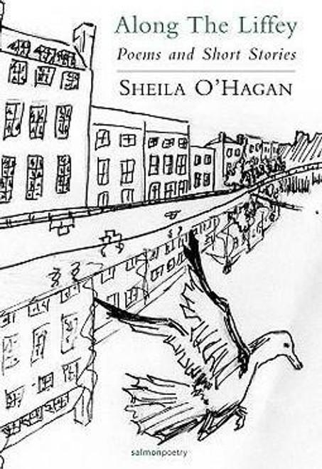 O'Hagan, Sheila - Along the Liffey : Poems & Short stories - PB - 2009 -Salmon Poetry