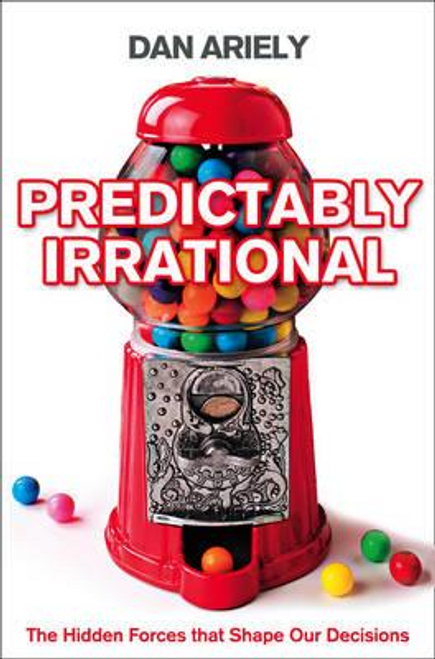 Ariely, Dan / Predictably Irrational