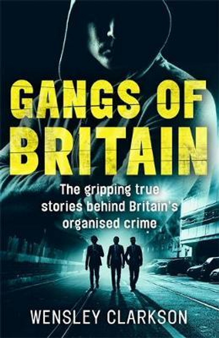 Clarkson, Wensley / Gangs of Britain