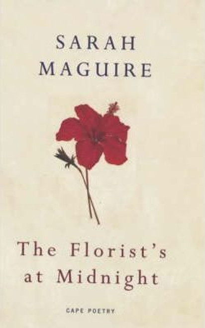 Maguire, Sarah - The Florist's at Midnight - PB - SIGNED - Cape Poetry 2001