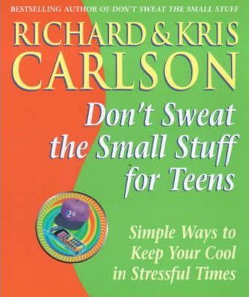 Carlson, Richard / Don't Sweat the Small Stuff for Teens