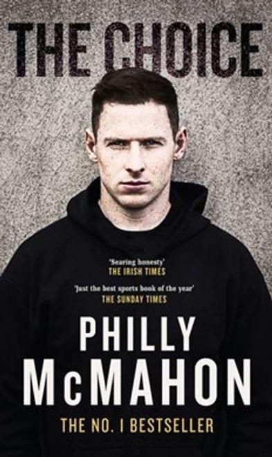 McMahon, Philly - The Choice - PB - BRAND NEW - GAA - DUBLIN