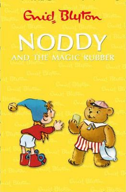 Blyton, Enid / Noddy and the Magic Rubber