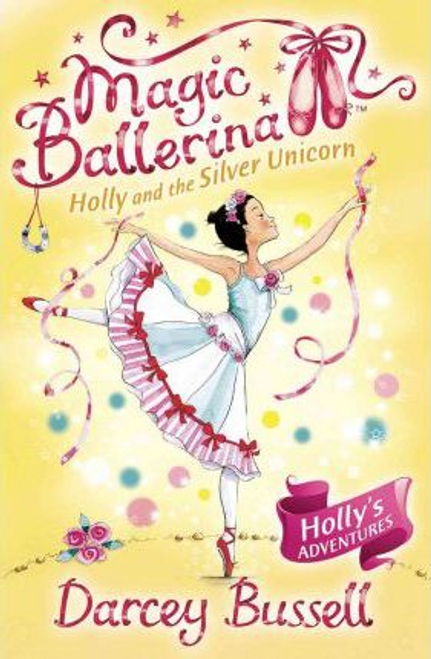Bussell, Darcey / Holly and the Silver Unicorn