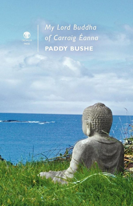 Bushe, Paddy - My Lord Budda of Carraig Éanna - PB - SIGNED & Dedicated - Kerry - Poetry