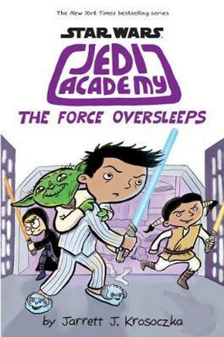 Krosoczka, Jarrett / Jedi Academy 5: The Force Oversleeps