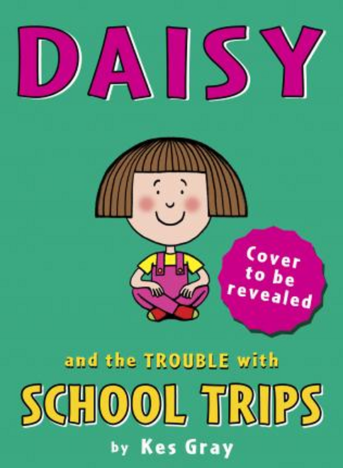 Gray, Kes / Daisy and the Trouble with School Trips