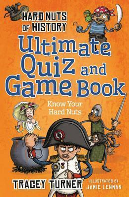 Turner, Tracey / Hard Nuts of History Ultimate Quiz and Game Book