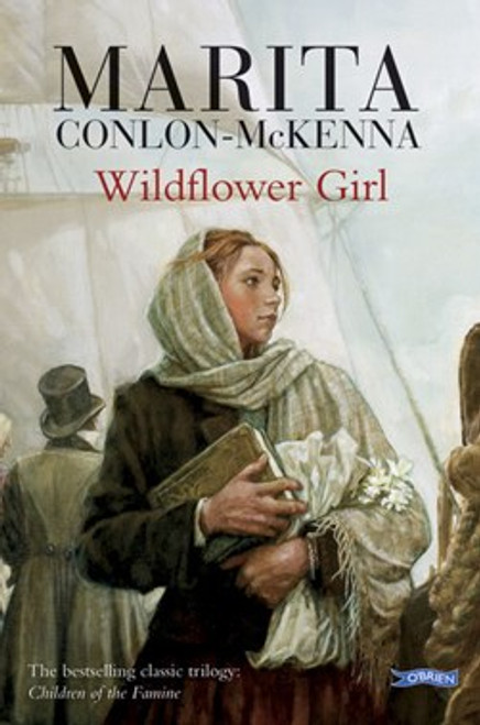 Conlon-McKenna, Marita - Wildflower Girl ( Famine Trilogy : Book 2 ) BRAND NEW